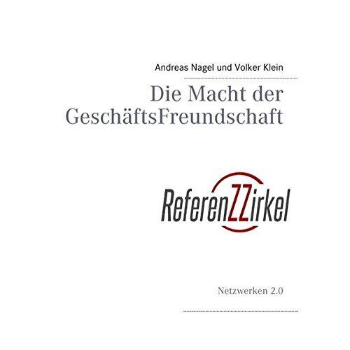 Andreas Nagel - Die Macht der GeschäftsFreundschaft: Netzwerken 2.0 - Preis vom 24.05.2020 05:02:09 h