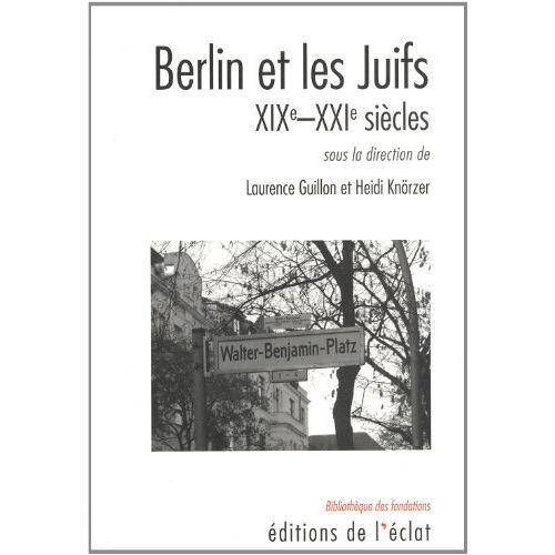 Heidi Knörzer - Berlin et les Juifs : XIXe-XXIe siècles - Preis vom 21.10.2020 04:49:09 h