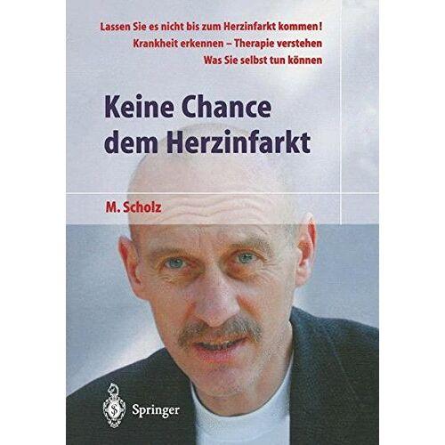 Manfred Scholz - Keine Chance dem Herzinfarkt (German Edition) - Preis vom 13.05.2021 04:51:36 h