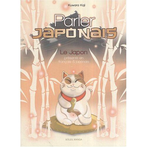 Koji Kuwara - Parler japonais : Le Japon - Preis vom 07.03.2021 06:00:26 h