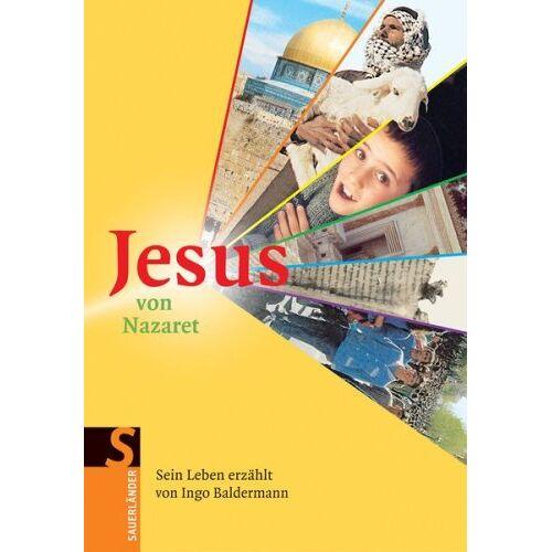 Ingo Baldermann - Jesus von Nazareth: Sein Leben erzählt von Ingo Baldermann - Preis vom 14.01.2021 05:56:14 h