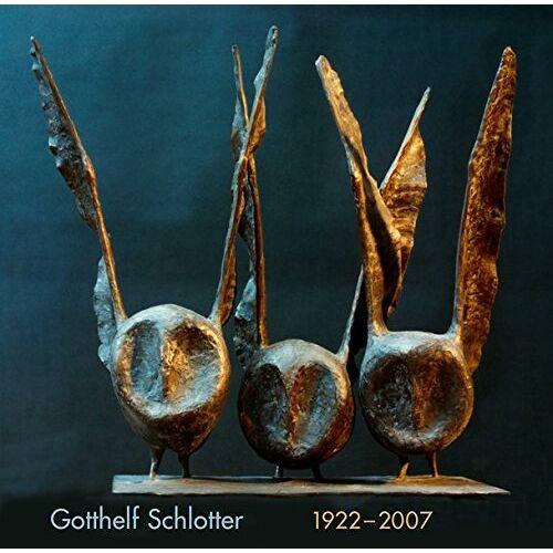 Sebastian Schlotter - Gotthelf Schlotter 1922-2007 - Preis vom 21.10.2020 04:49:09 h