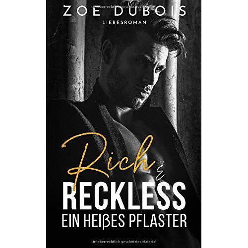 Zoe Dubois - Rich & Reckless: Ein heißes Pflaster - Preis vom 05.09.2020 04:49:05 h