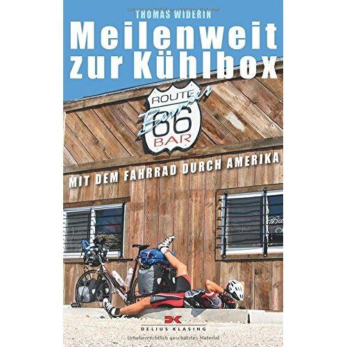 Thomas Widerin - Meilenweit zur Kühlbox: Mit dem Fahrrad durch Amerika - Preis vom 13.01.2021 05:57:33 h