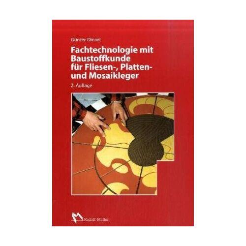 Günter Dinort - Fachtechnologie mit Baustoffkunde für Fliesen-, Platten- und Mosaikleger - Preis vom 24.02.2021 06:00:20 h