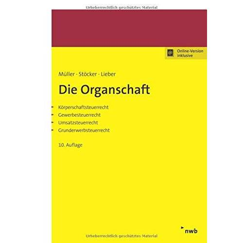 Thomas Müller - Die Organschaft: Körperschaftsteuerrecht, Gewerbesteuerrecht, Umsatzsteuerrecht, Grunderwerbsteuerrecht. - Preis vom 03.09.2020 04:54:11 h