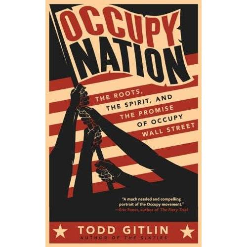 Todd Gitlin - Occupy Nation: The Roots, the Spirit, and the Promise of Occupy Wall Street - Preis vom 21.10.2020 04:49:09 h