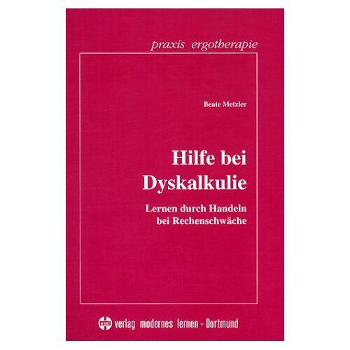 Beate Metzler - Hilfe bei Dyskalkulie: Lernen durch Handeln bei Rechenschwäche - Preis vom 25.10.2020 05:48:23 h