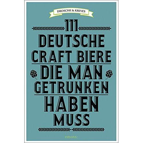 Martin Droschke - 111 deutsche Craft Biere, die man getrunken haben muss - Preis vom 11.05.2021 04:49:30 h