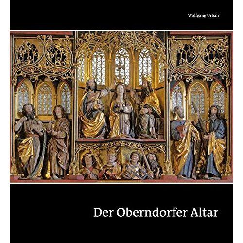 Wolfgang Urban - Der Oberndorfer Altar - Ein Meisterwerk der Spätgotik - Preis vom 28.02.2021 06:03:40 h