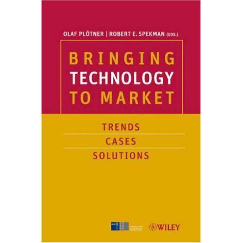 Olaf Plötner - Bringing Technology to Market: Trends, Cases, Solutions - Preis vom 14.05.2021 04:51:20 h