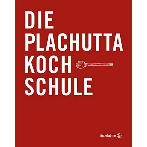 Ewald Plachutta - Die Plachutta Kochschule - Preis vom 21.04.2021 04:48:01 h