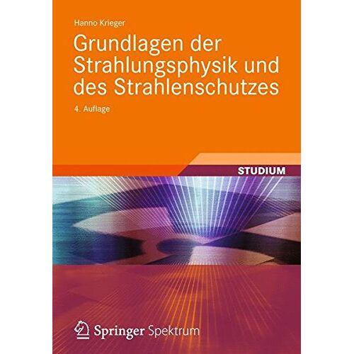 Hanno Krieger - Grundlagen der Strahlungsphysik und des Strahlenschutzes - Preis vom 03.05.2021 04:57:00 h