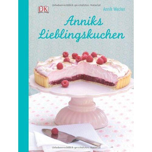 Annik Wecker - Anniks Lieblingskuchen - Preis vom 12.04.2021 04:50:28 h