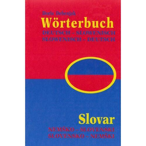 Doris Debenjak - Wörterbuch Deutsch-Slowenisch/Slowenisch-Deutsch - Preis vom 10.04.2021 04:53:14 h