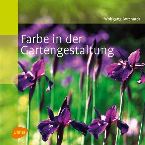 Wolfgang Borchardt - Farbe in der Gartengestaltung - Preis vom 16.05.2021 04:43:40 h