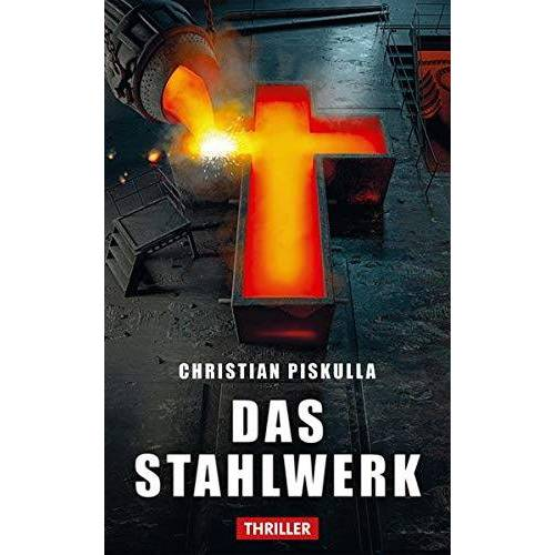 Piskulla Christian - Das Stahlwerk - Preis vom 05.05.2021 04:54:13 h