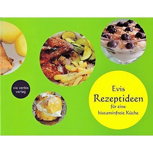 Evi Schaumeier - Evis Rezeptideen für eine histaminfreie Küche - Preis vom 28.02.2021 06:03:40 h