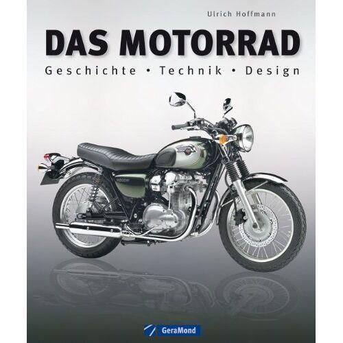 Ulrich Hoffmann - Das Motorrad: Geschichte - Technik - Design - Preis vom 05.09.2020 04:49:05 h