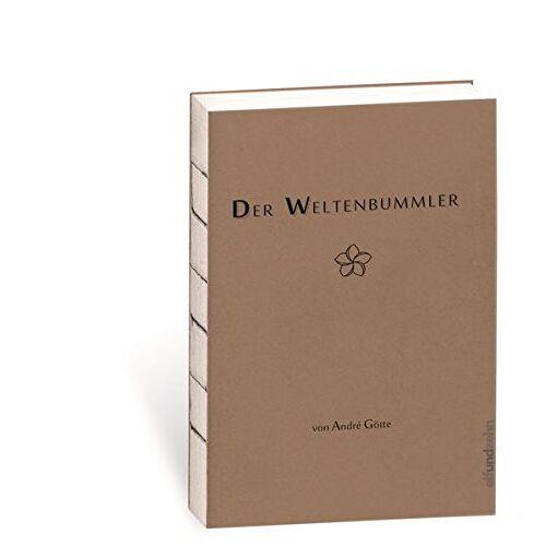 André Götte - Der Weltenbummler - Preis vom 08.04.2021 04:50:19 h