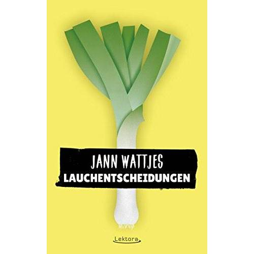 Jann Wattjes - Lauchentscheidungen: In der Bibel ist auch nicht jedes Kapitel geil - Preis vom 13.05.2021 04:51:36 h