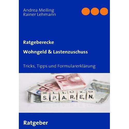 Andrea Meiling - Wohngeld & Lastenzuschuss. Tricks, Tipps und Formularerklärung - Preis vom 14.04.2021 04:53:30 h