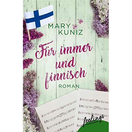 Mary Kuniz - Für immer und finnisch: Roman (Finnisch-Trilogie, Band 3) - Preis vom 19.01.2020 06:04:52 h
