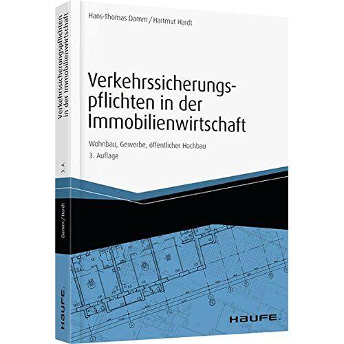 Hans-Thomas Damm - Verkehrssicherungspflichten in der Immobilienwirtschaft: Wohnbau, Gewerbe, öffentlicher Hochbau (Hammonia bei Haufe) - Preis vom 13.04.2021 04:49:48 h