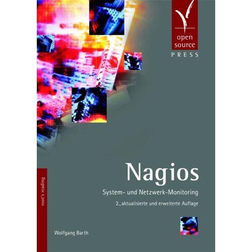 Wolfgang Barth - Nagios: System- und Netzwerk-Monitoring - Preis vom 16.04.2021 04:54:32 h
