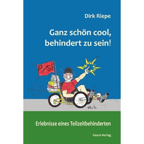 Dirk Riepe - Ganz schön cool, behindert zu sein!: Erlebnisse eines Teilzeitbehinderten - Preis vom 04.07.2020 05:04:56 h
