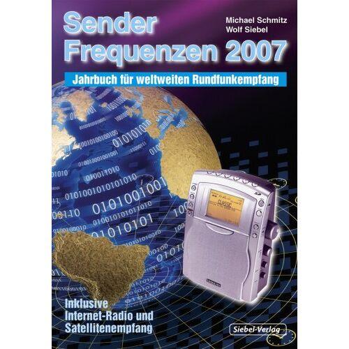 Wolf Siebel - Sender und Frequenzen 2007 - Preis vom 04.09.2020 04:54:27 h