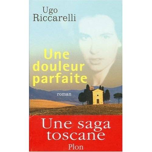 Ugo Riccarelli - Une douleur parfaite - Preis vom 11.04.2021 04:47:53 h