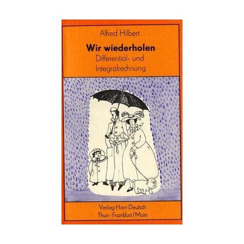Alfred Hilbert - Wir wiederholen, Bd.5, Differentialrechnung und Integralrechnung - Preis vom 13.05.2021 04:51:36 h