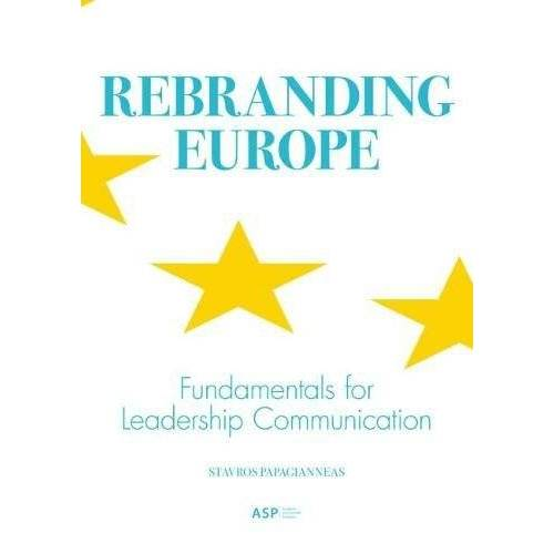 Stavros Papagianneas - Papagianneas, S:  Rebranding Europe: fundamentals for leadership communication - Preis vom 20.10.2020 04:55:35 h