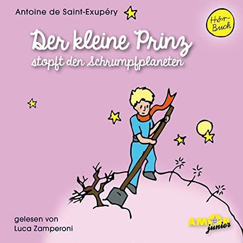 Saint-Exupéry, Antoine de - Der kleine Prinz stopft den Schrumpfplaneten (Folge 7) gelesen von Luca Zamperoni - Preis vom 20.10.2020 04:55:35 h