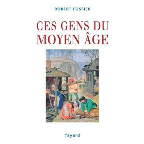 Robert Fossier - Ces gens du Moyen Age - Preis vom 04.09.2020 04:54:27 h