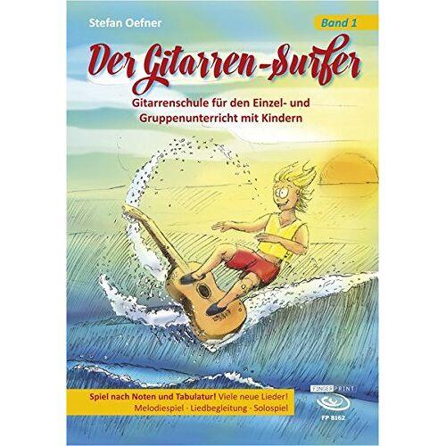 Stefan Oefner - Der Gitarren-Surfer: Gitarrenschule für den Einzel- und Gruppenunterricht mit Kindern. Band 1 - Preis vom 13.05.2021 04:51:36 h