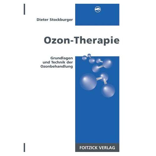 Dieter Stockburger - Ozon-Therapie. Grundlagen und Technik der Ozonbehandlung - Preis vom 15.05.2021 04:43:31 h