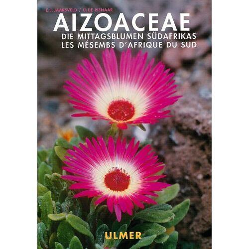 Jaarsveld, E. J. van - Aizoaceae. Die Mittagsblume Südafrikas - Preis vom 20.10.2020 04:55:35 h