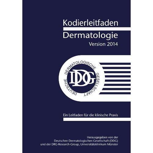 Peter Hensen - Kodierleitfaden Dermatologie 2014: Ein Leitfaden für die klinische Praxis - Preis vom 15.04.2021 04:51:42 h