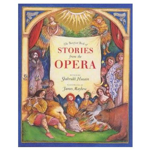 Shahrukh Husain - The Barefoot Book of Stories from the Opera (Barefoot Beginners) - Preis vom 18.11.2020 05:46:02 h