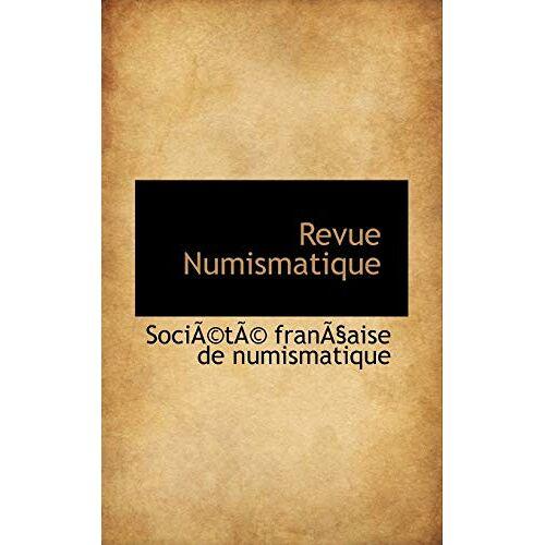 Society Franchaise De Numismatique - Revue Numismatique - Preis vom 12.05.2021 04:50:50 h