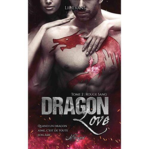 Lil Evans - Dragon Love, Tome 2 : Rouge sang - Preis vom 04.09.2020 04:54:27 h
