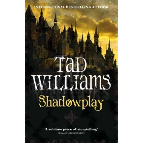 Tad Williams - Shadowplay (Shadowmarch Quartet) - Preis vom 23.01.2021 06:00:26 h