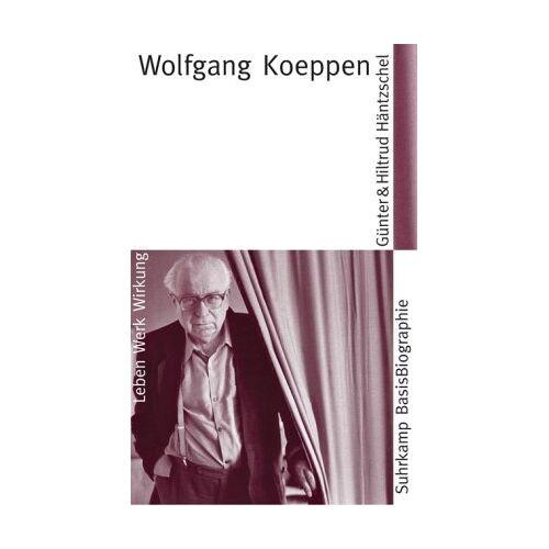 Günter Häntzschel - Wolfgang Koeppen (Suhrkamp BasisBiographien) - Preis vom 20.10.2020 04:55:35 h