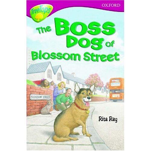 Rita Ray - Oxford Reading Tree: Stage 10: TreeTops: The Boss Dog of Blossom Street: Boss Dog of Blossom Street (Oxford Reading Tree Treetops) - Preis vom 03.05.2021 04:57:00 h