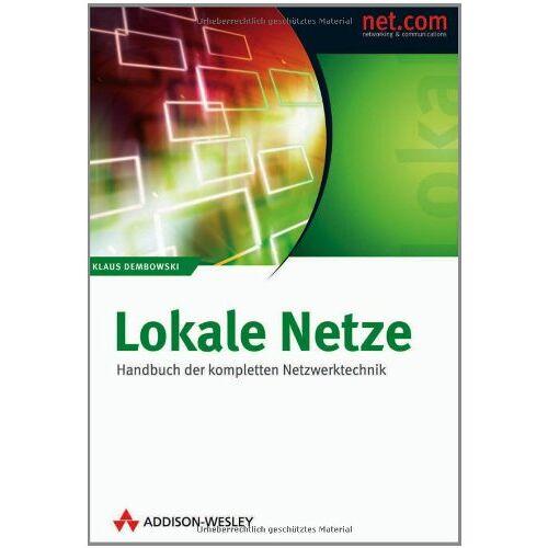 Klaus Dembowski - Lokale Netze: Handbuch der kompletten Netzwerktechnik (net.com) - Preis vom 15.04.2021 04:51:42 h