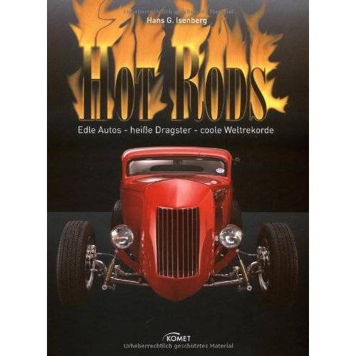 Isenberg, Hans G. - Hot Rods: Edle Autos - heiße Dragster - coole Weltrekorde - Preis vom 04.05.2021 04:55:49 h