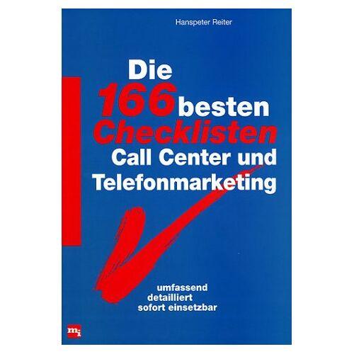 Hanspeter Reiter - Die Hundertsechsundsechzig besten Checklisten Call Center und Telefonmarketing - Preis vom 15.04.2021 04:51:42 h