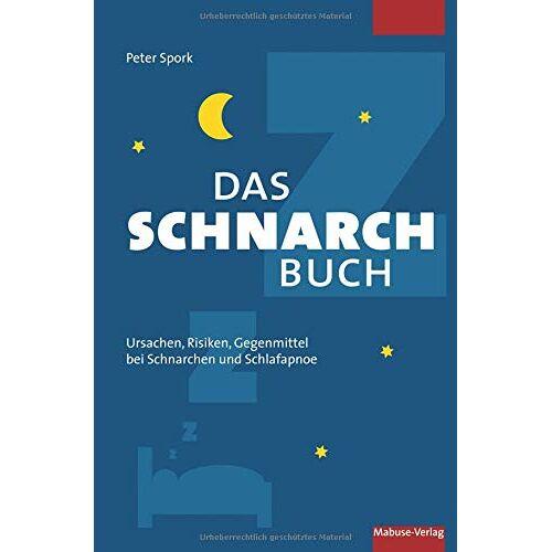 Peter Spork - Das Schnarchbuch. Ursachen, Risiken, Gegenmittel bei Schnarchen und Schlafapnoe - Preis vom 14.04.2021 04:53:30 h